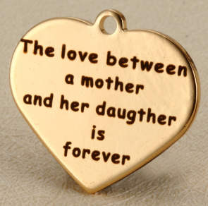Quotes GoldHeart - The Love between Mother & Daughter is forever