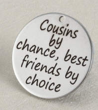 Quotes Pendant - Cousins by chance, best friends by choice