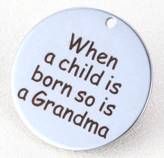 Quotes Stainless Pendant - When a child is born so is a Grandma